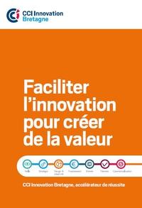Faciliter l'innovation pour créer de la valeur